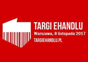 XIII edycja Targów eHandlu w Warszawie